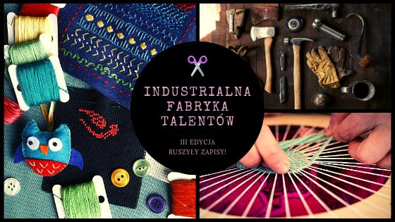 III edycja Industrialnej Fabryki Talentów